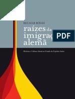 Raízes da Imigração Alemã - Helmar Rölke