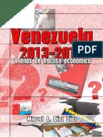 """""""Venezuela 2013 - 2016"""" 4 años de Fracaso Economico"""
