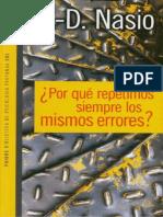 Nasio, Juan David (2013). ¿Por qué repetimos los mismos erroresʔ. Ed. Paidós.pdf