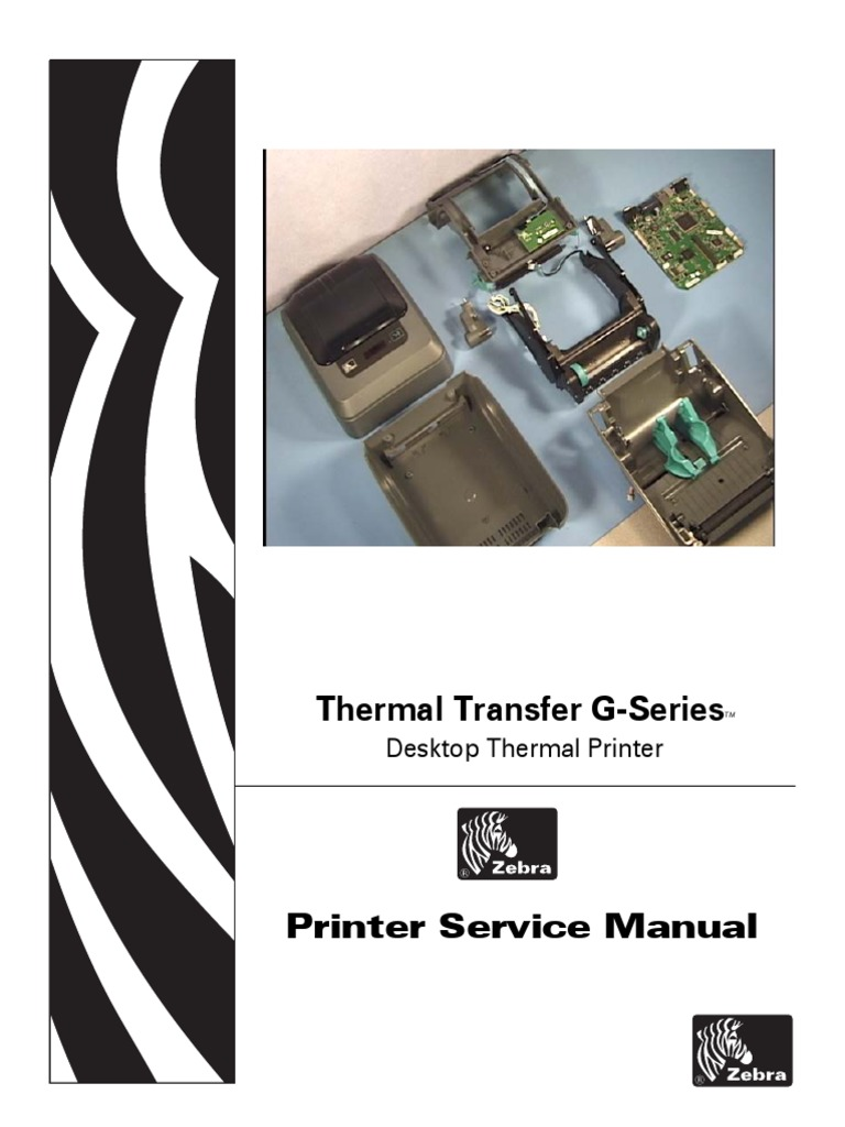Zebra G-Series Thermal Printer GK420d GK420t GX420d GX420t GX430t Service  Manual.pdf | Printer (Computing) | Trademark