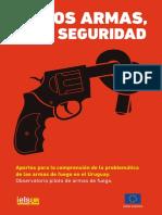 Menos Armas Más Seguridad  - Aportes para la comprensión de la problemática de las armas de fuego en el Uruguay