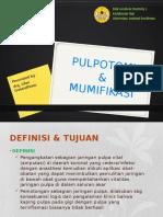110260399-L4-PULPOTOMI-MUMIFIKASI.pptx