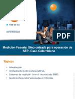 Medición Fasorial Sincronizada Para Operación de SEP- Caso Colombiano