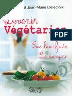 Devenir Vegetarien Les Bienfaits Les Dangers