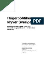De Rödgröna - Högerpolitiken klyver Sverige