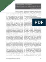 A qualidade de ensino vinculada à democratização do acesso à escola José Sérgio F. de Carvalho