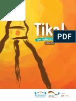 Tikal -  Una ciudad de historias