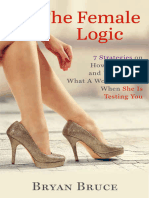 The Female Logic 7 Strategies on How to Decode and Understand What a Woman Wants When She is Testing You