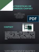 Características de Los Primeros Chipset