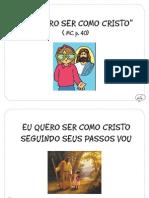 """""""Eu Quero Ser Como Cristo"""" (MC p. 41-42)"""