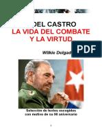 Delgado - Fidel Castro. La Vida Del Combate y La Virtud