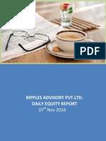 RIPPLES ADVISORY PVT.LTD. DAILY EQUITY REPORT 07th Nov 2016