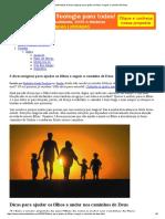 EB - 3 Dicas Mágicas Para Ajudar Os Filhos a Seguir o Caminho de Deus