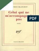 Blanchot - Celui Qui Ne m Accompagnait Pas