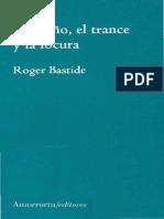 Bastide Roger - El Sueño El Trance Y La Locura