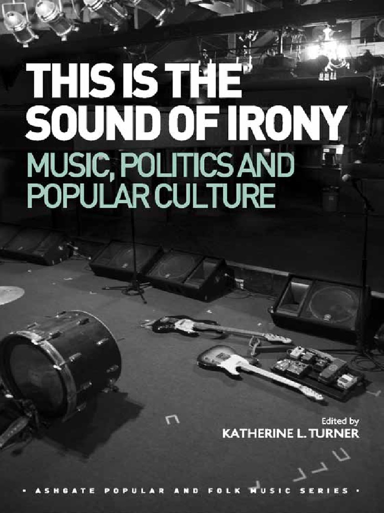 81031008953cf2 This is the Sound of Irony  Music, Politics and Popular Culture-Ashgate Pub  Co (2015)   Irony   Musicology