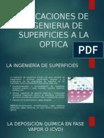 Aplicaciones de Ingenieria de Superficies a La Optica