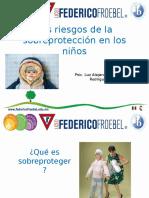 Los Riesgos de La Sobreprotección en Los Niños
