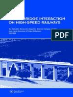 Rui Calcada, Raimundo Delgado, Antonio Campos e Matos, Jose Maria Goicolea, Felipe Gabaldon-Track-Bridge Interaction on High-Speed Railways_ Selected and Revise