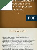 Taxonomía, Sistemática y Biogeografía Como Evidencia Del