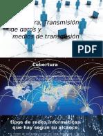 Cobertura, Transmisión de Datos y Medios De