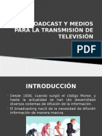 Broadcast y Medios Para La Transmisión de Televisión