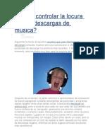 Cómo Controlar La Locura Por Las Descargas de Música