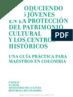 Introduciendo a Los Jóvenes en La Protección Del Patrimonio Cultural y Los Centros Históricos Una Guía Práctica Para Maestros en Colombia