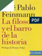 La Filosofia y El Barro de La Historia - Jose Pablo Feinmann