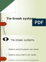 Tie-break Systems