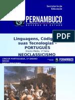 ProfessorAutor%5CLíngua Portuguesa%5CLíngua Portuguesa I 1º Ano I Médio%5CNeoclassicismo