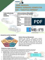 Materi Presentasi Kelompok II E49 Manual Ke SI Berbasis Komputer SHUTTLE EXPRESS2