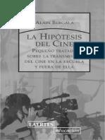 Bergala, Alain - La Hipótesis del Cine. Pequeño tratado sobre la transmisión del cine en la escuela y f.pdf