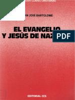 Bartolome Juan Jose - El Evangelio y Jesus de Nazaret