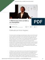 7 Diferencias Entre Un Líder y UnChampiñón _ Teo Alcorta _ Pulse _ LinkedIn