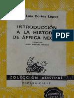 Cortes Lopez Jose Luis. Introduccion a La Historia Del Africa Negra. 1990.