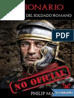 Legionario El Manual Del Soldado Romano - Philip Matyszak
