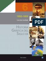Historia Gráfica Del Siglo Xx - Volumen 6. 1950-1959. La Era Nuclear
