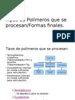 Tipos de Polímeros Que Se Procesan