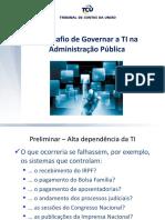 4. Os Desafios de Governar a TI Na APF - Ministro-Substituto Augusto Sherman (1)