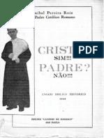 Ex-Padre Dr. Aníbal Pereira dos Reis - Cristo - Sim!!!  Padre - Não!!!