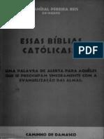 Ex-Padre Dr. Aníbal Pereira dos Reis - Essas Bíblias Católicas!!!