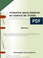 Proyecto para mejorar el control de Ticket e inventarios v2.pptx