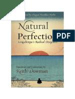 Keith Dowman - 2010 - Natural Perfection - Longchenpa's Radical Dzogchen (reprint of Old Man Basking) (325p).pdf