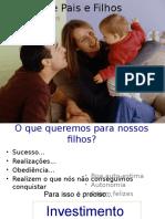 Relação Entre Pais e Filhos - Pf. Eduardo - Tipos de Pais e Princípios Educacionais