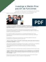 Fiscalía Investiga a Waldo Ríos Por Usurpación de Funciones - Copia