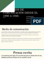 Los Medios de Comunicación Desde El 1900 a 1950.