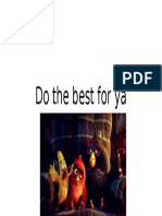 Do the best for you