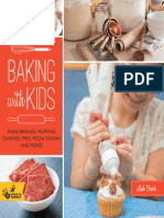 Baking With Kids Make Breads- Muffins- Cookies- Pies- Pizza Dough- And More!