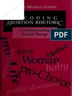 Condit, Celeste Michelle. 1990. Decoding Abortion Rhetoric. Communicating Social Change